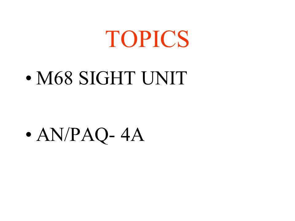 TOPICS M68 SIGHT UNIT AN/PAQ- 4A