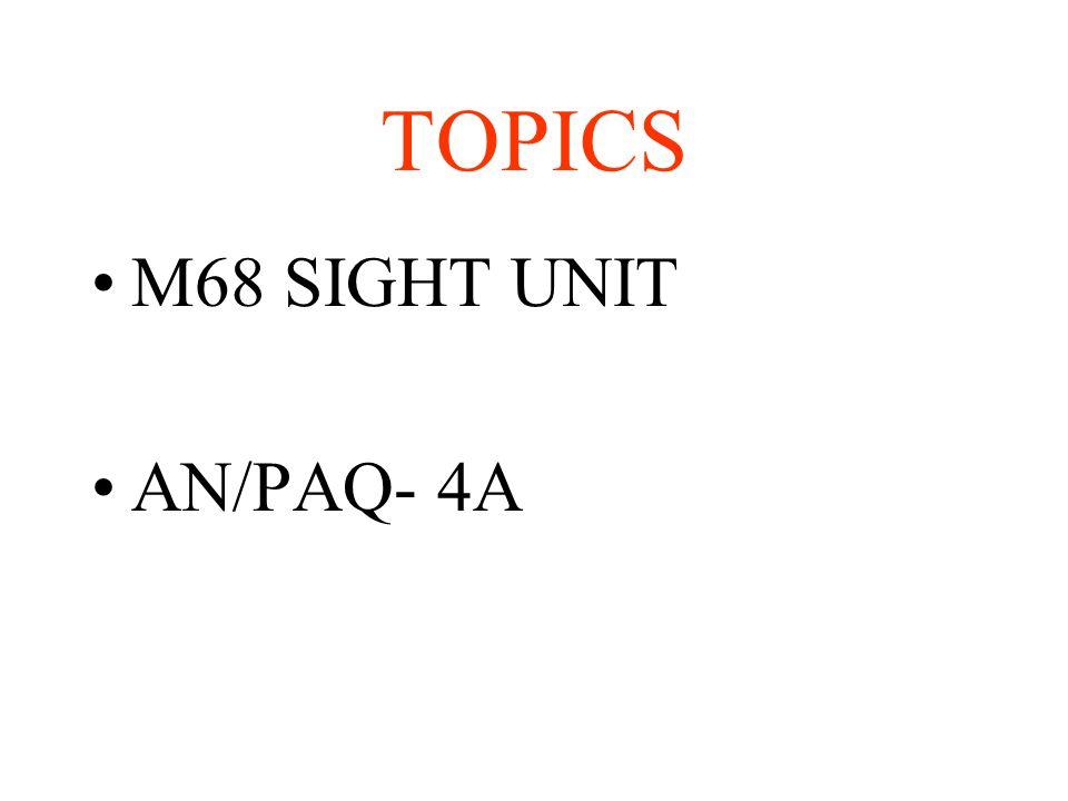 TOPICS M68 SIGHT UNIT AN/PAQ- 4A