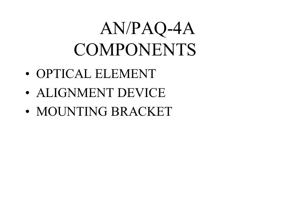 AN/PAQ-4A COMPONENTS OPTICAL ELEMENT ALIGNMENT DEVICE MOUNTING BRACKET