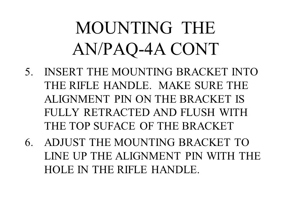 MOUNTING THE AN/PAQ-4A CONT