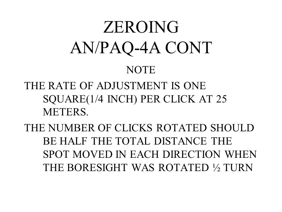ZEROING AN/PAQ-4A CONT NOTE