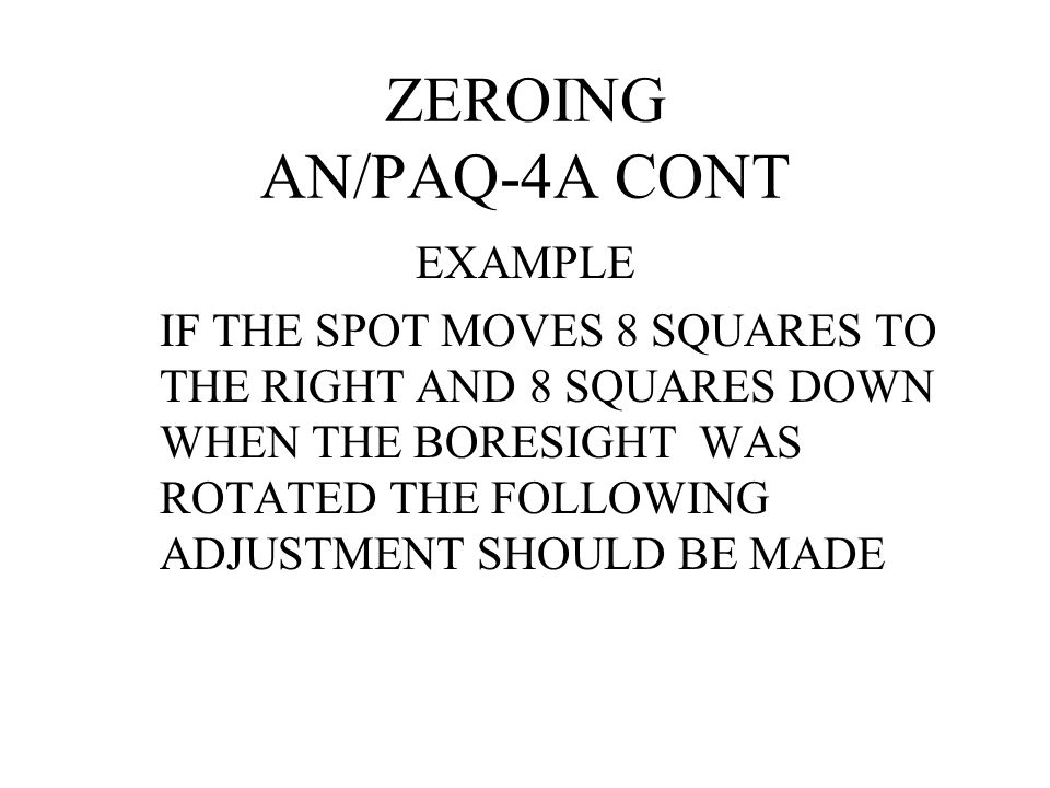 ZEROING AN/PAQ-4A CONT EXAMPLE