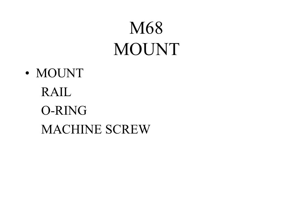 M68 MOUNT MOUNT RAIL O-RING MACHINE SCREW
