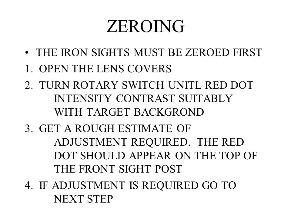 ZEROING THE IRON SIGHTS MUST BE ZEROED FIRST 1. OPEN THE LENS COVERS