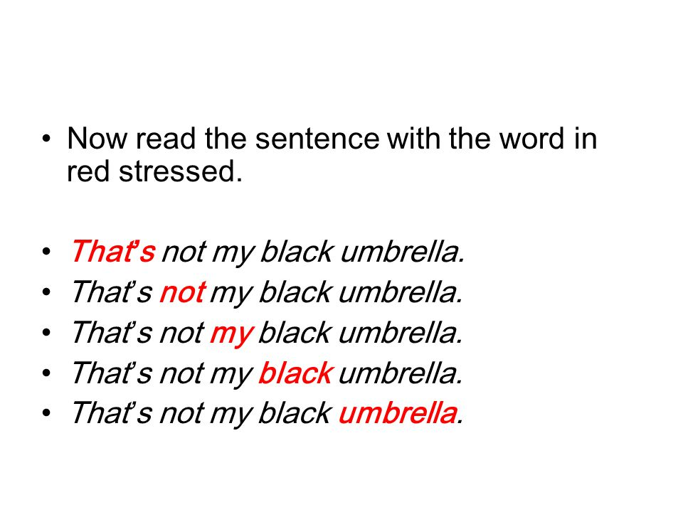 Now read the sentence with the word in red stressed.