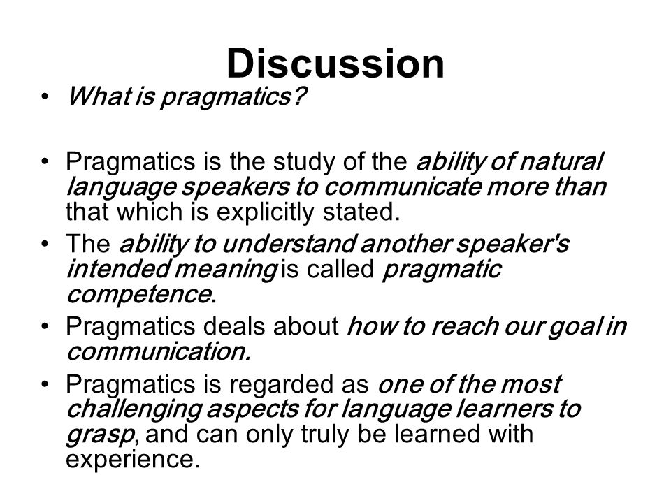 Discussion What is pragmatics