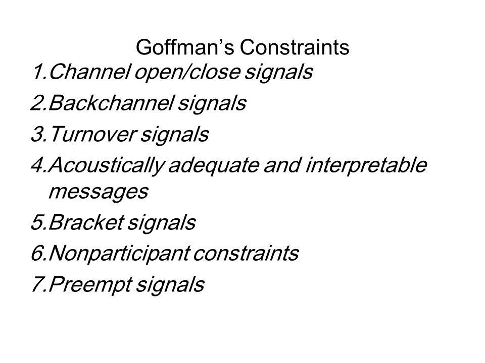 Goffman's Constraints