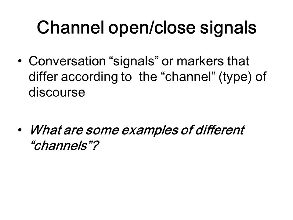 Channel open/close signals
