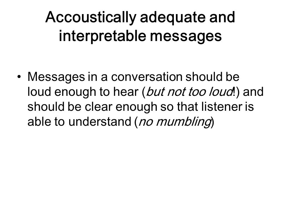 Accoustically adequate and interpretable messages