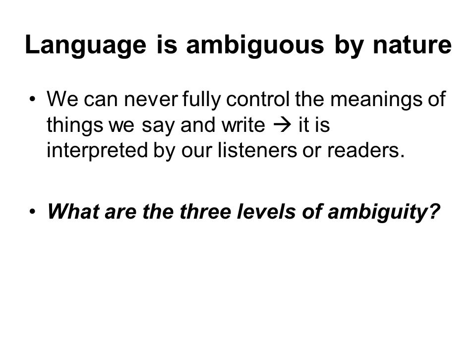 Language is ambiguous by nature