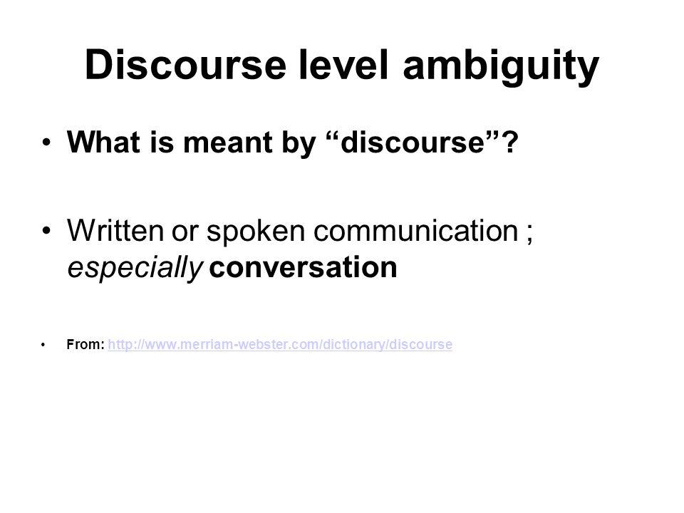 Discourse level ambiguity