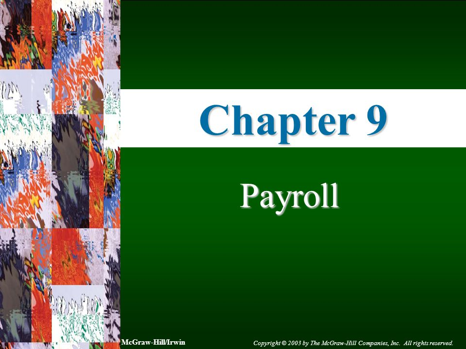Chapter 9 Payroll McGraw-Hill/Irwin