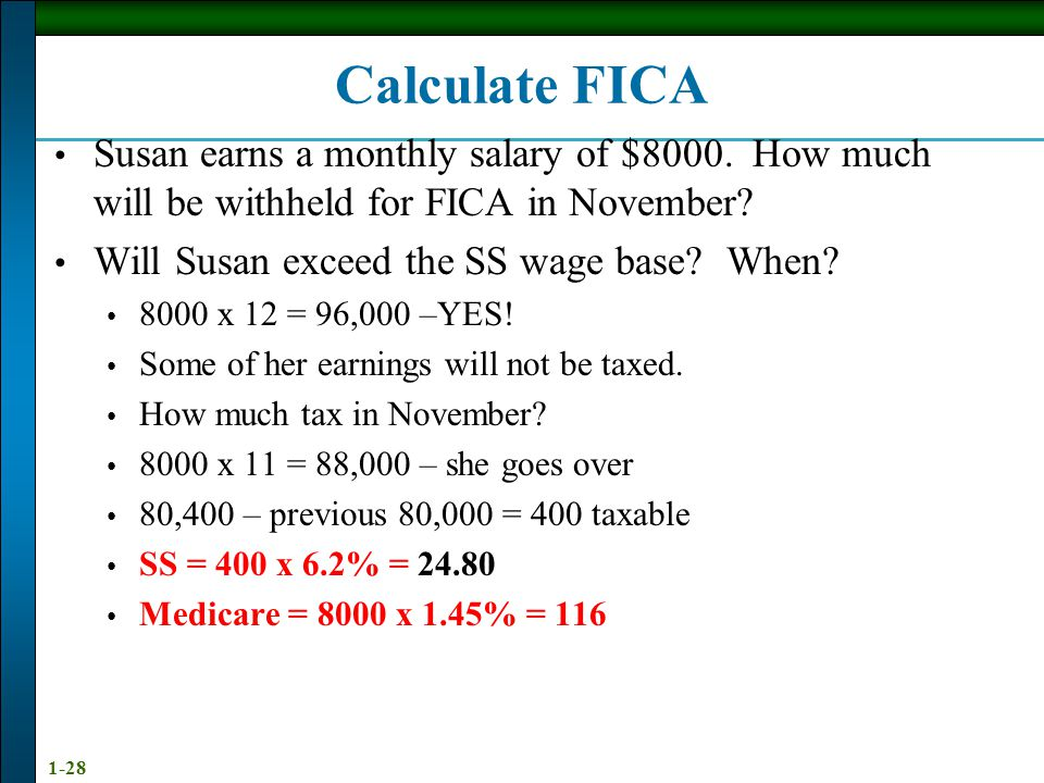 Calculate FICA Susan earns a monthly salary of $8000. How much will be withheld for FICA in November