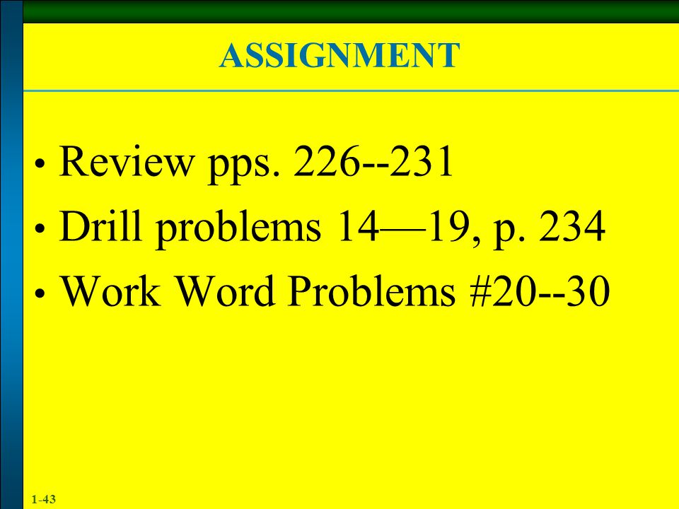 Review pps. 226--231 Drill problems 14—19, p. 234