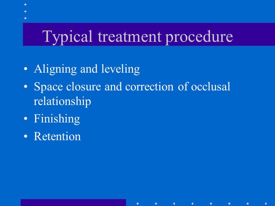 Typical treatment procedure