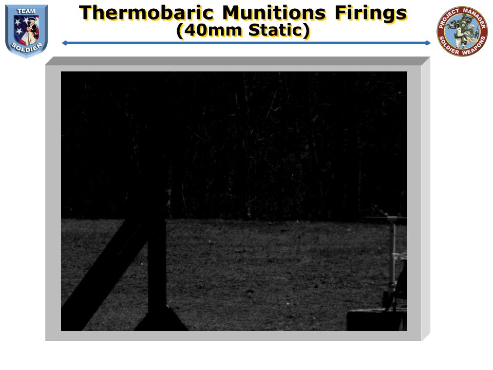 Thermobaric Munitions Firings (40mm Static)