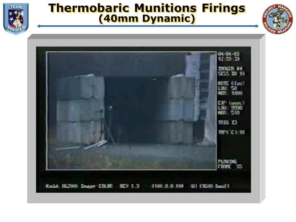 Thermobaric Munitions Firings (40mm Dynamic)