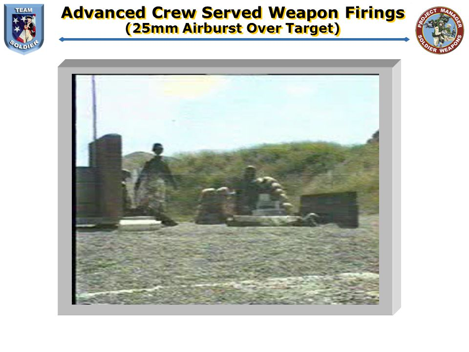 Advanced Crew Served Weapon Firings (25mm Airburst Over Target)
