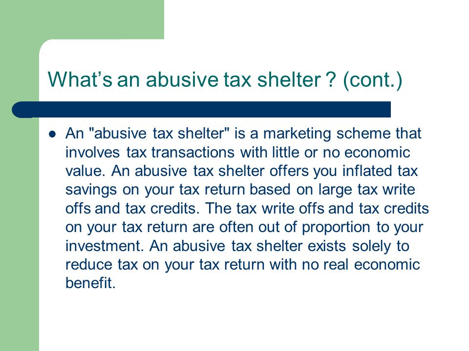 What's an abusive tax shelter (cont.)