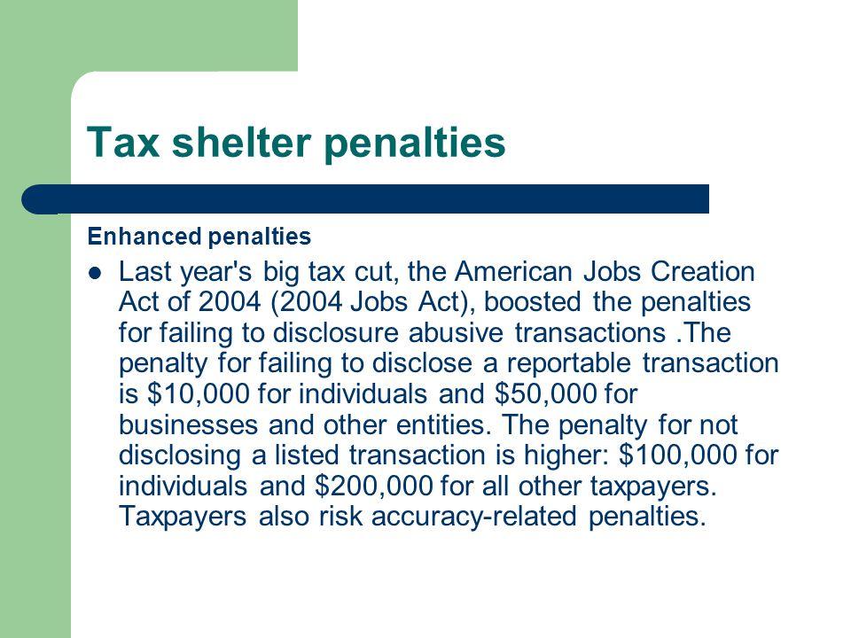 Tax shelter penalties Enhanced penalties.