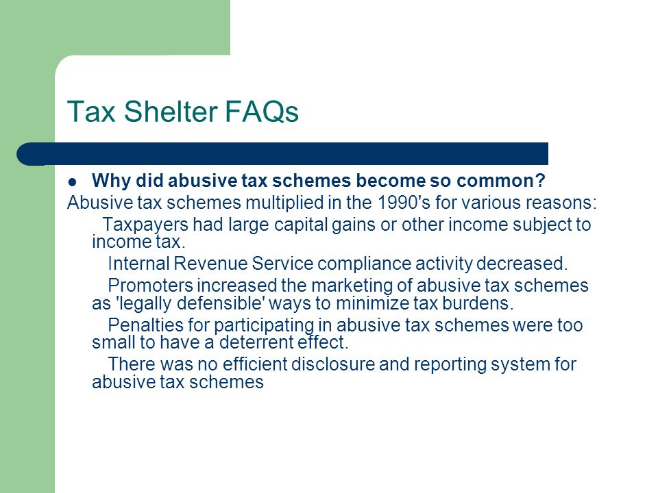 Tax Shelter FAQs Why did abusive tax schemes become so common