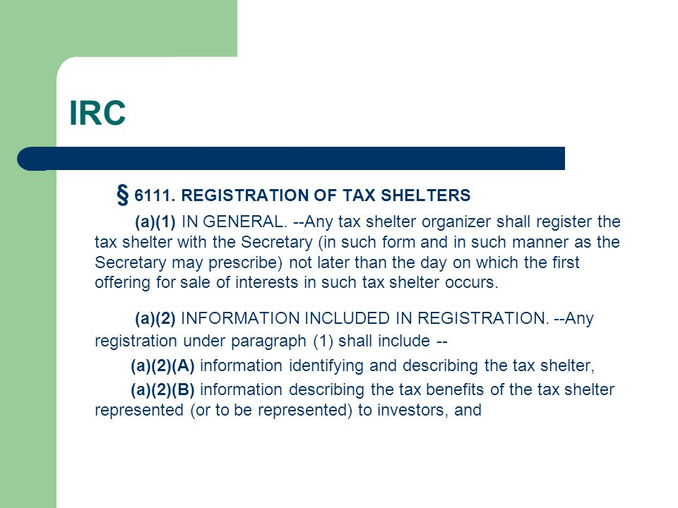 IRC § 6111. REGISTRATION OF TAX SHELTERS.