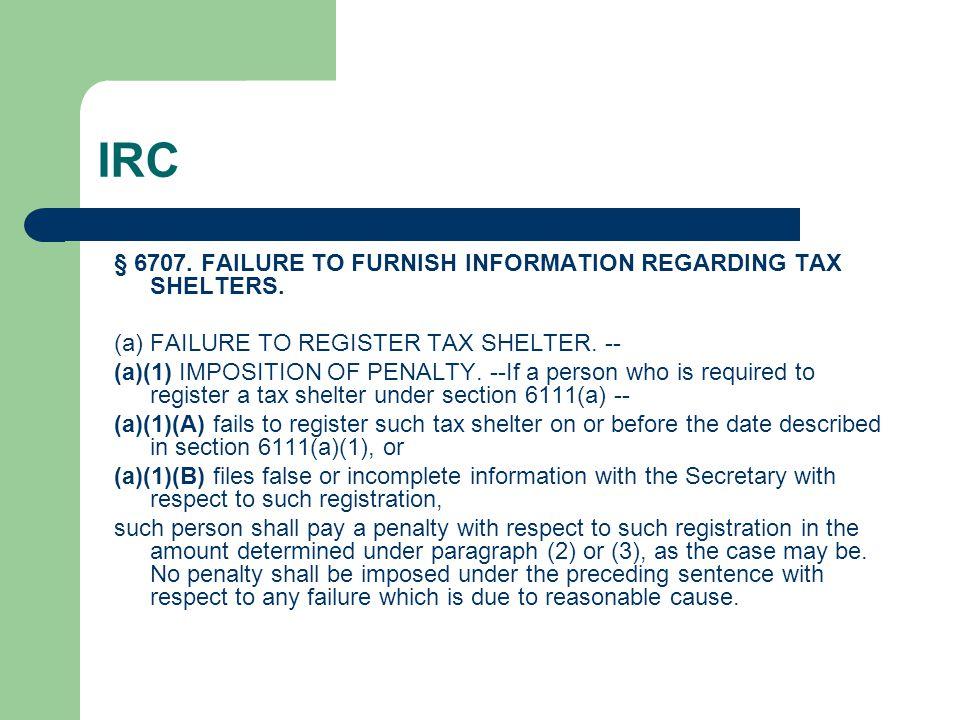IRC § 6707. FAILURE TO FURNISH INFORMATION REGARDING TAX SHELTERS.