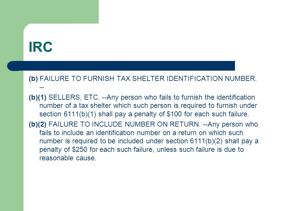 IRC (b) FAILURE TO FURNISH TAX SHELTER IDENTIFICATION NUMBER. --