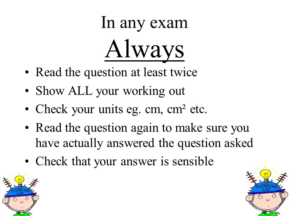 In any exam Always Read the question at least twice