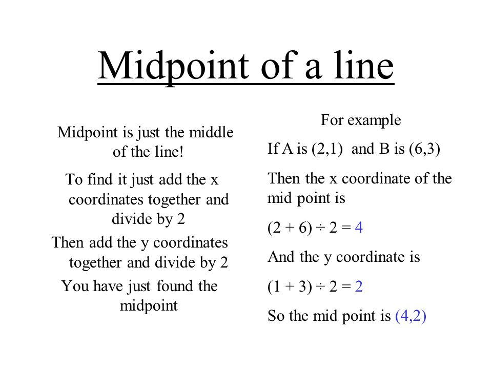 Midpoint of a line For example