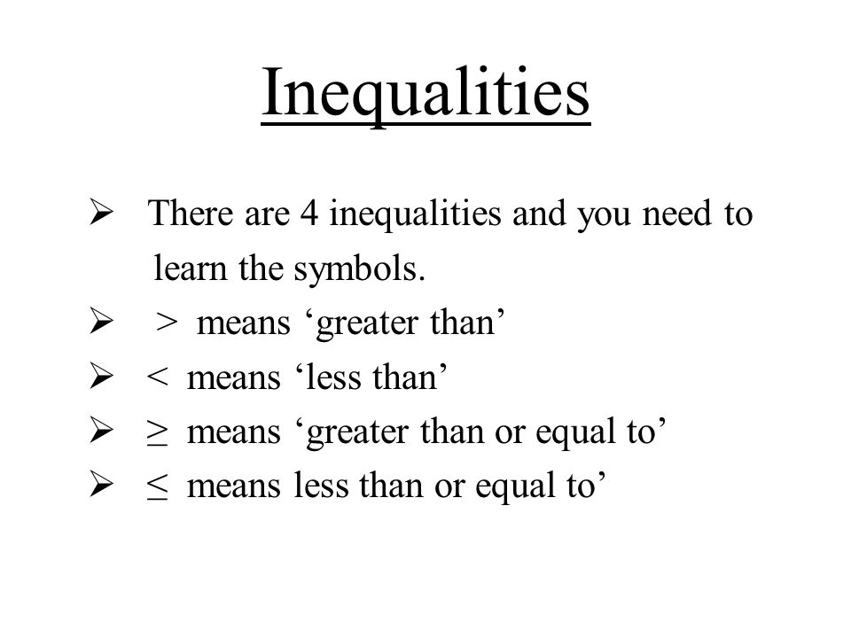 Inequalities There are 4 inequalities and you need to