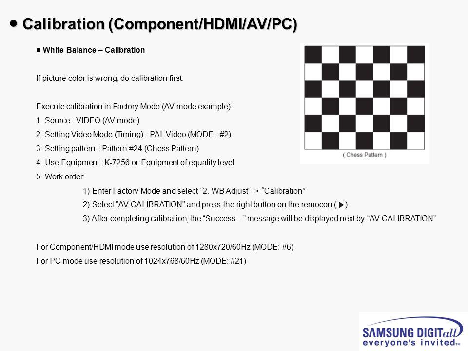 ● Calibration (Component/HDMI/AV/PC)