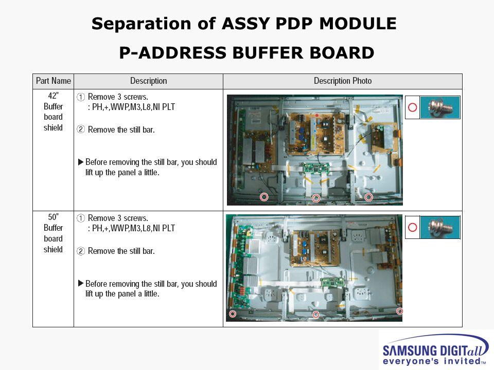 Separation of ASSY PDP MODULE P-ADDRESS BUFFER BOARD
