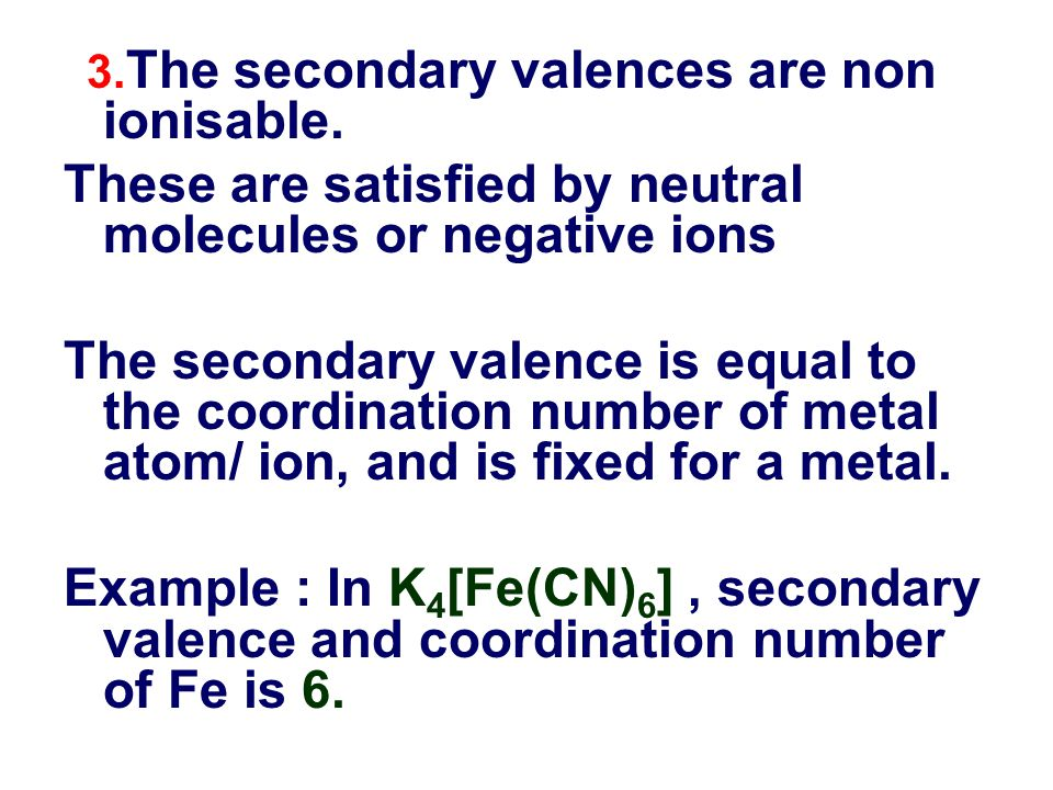 These are satisfied by neutral molecules or negative ions