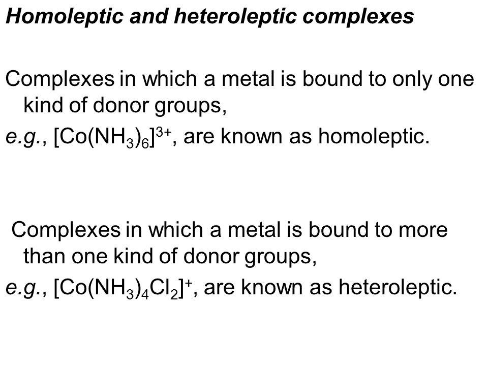 Homoleptic and heteroleptic complexes