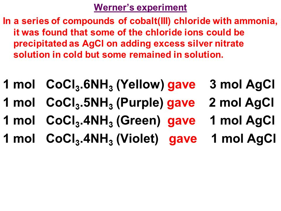 1 mol CoCl3.6NH3 (Yellow) gave 3 mol AgCl