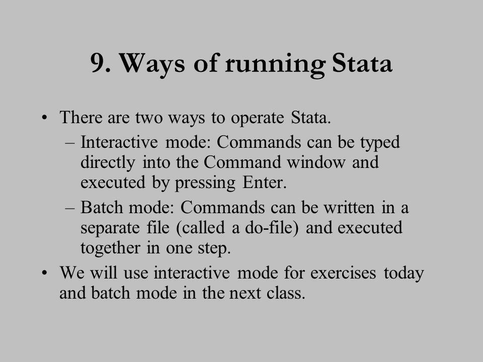 10. Ways of running Stata (cont.)