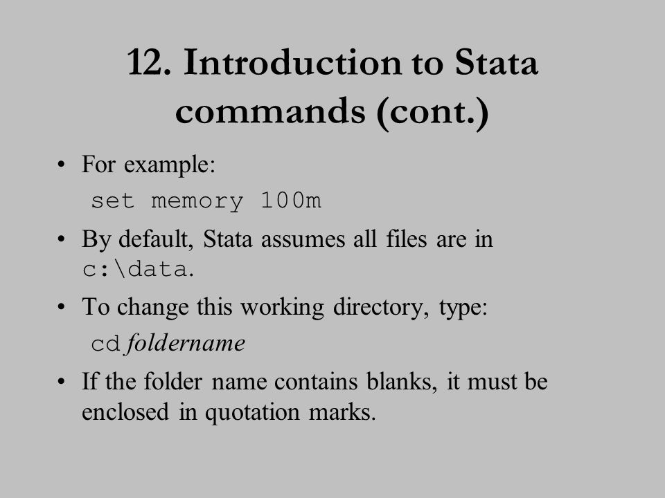 13. Using Stata datasets Stata datasets always have the extension .dta.
