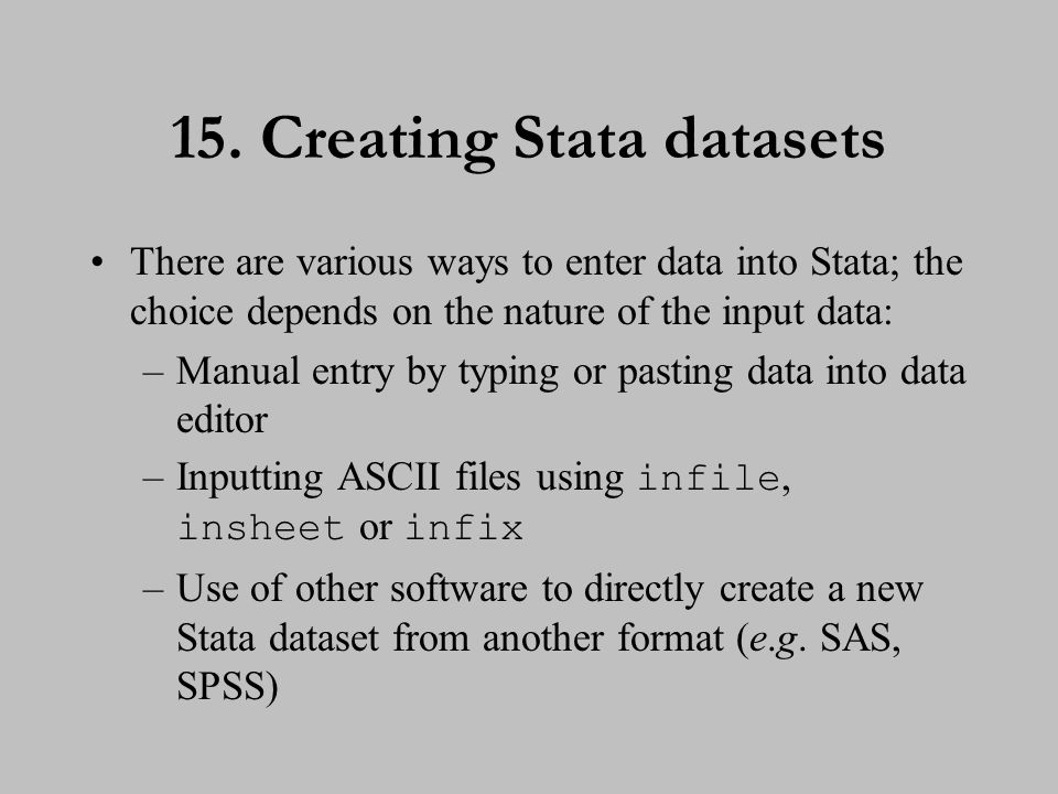 16. Using ASCII datasets Must have data in ASCII (text) format.