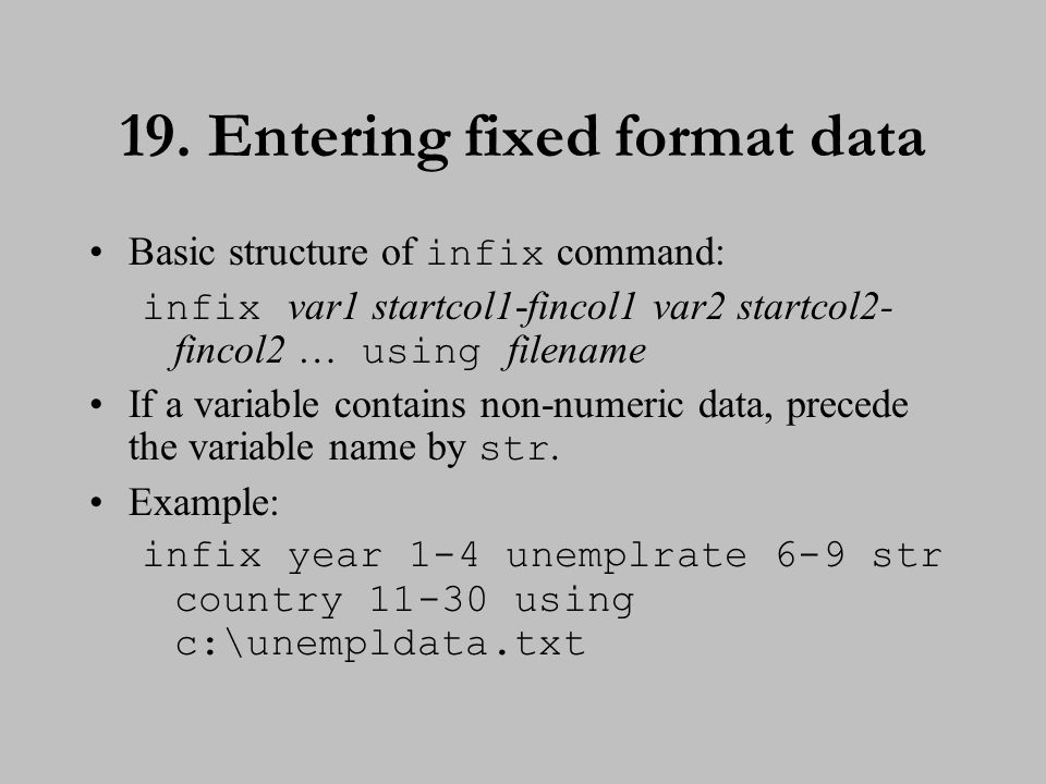 20. Entering fixed format data (cont.)