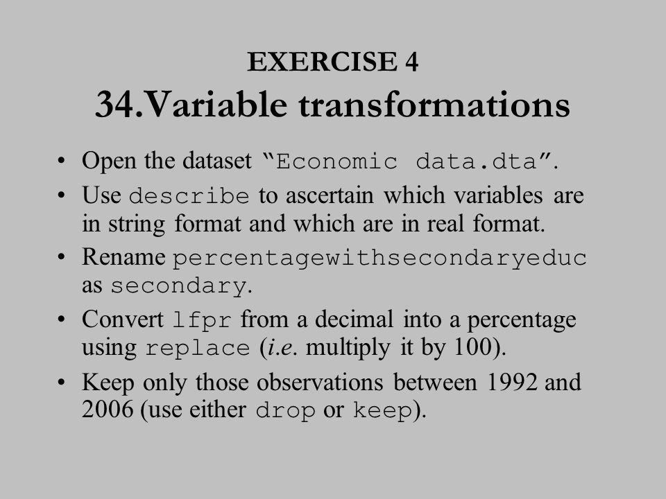 EXERCISE 4 (cont.) 35.Variable transformations