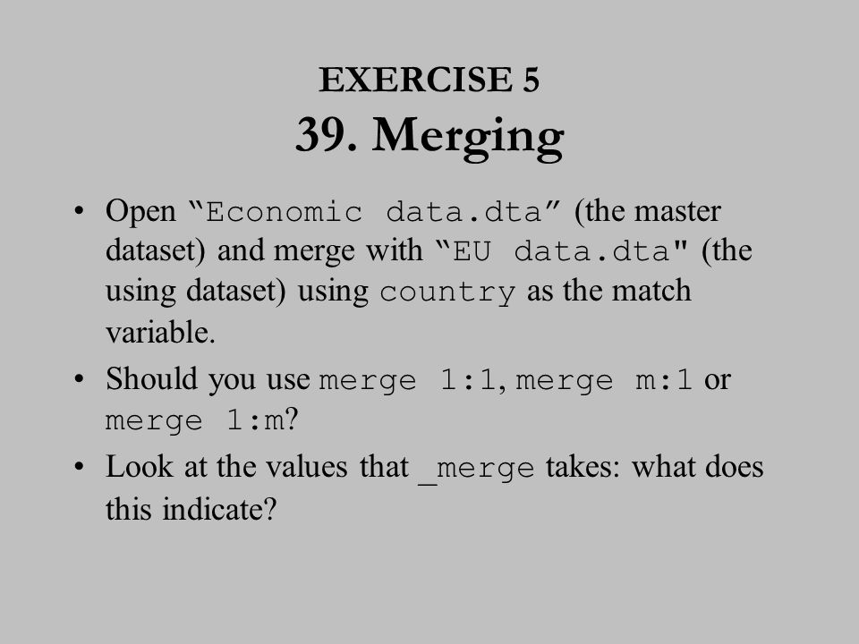 EXERCISE 5 (cont.) 40. Merging