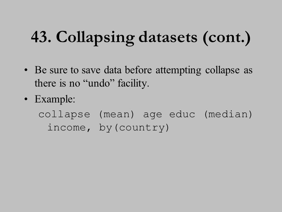 44. Collapsing datasets (cont.)