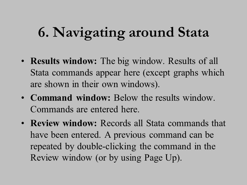7. Navigating around Stata (cont.)