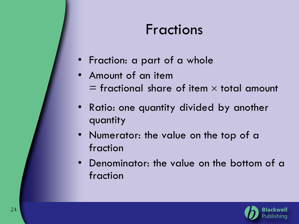 Fractions Fraction: a part of a whole