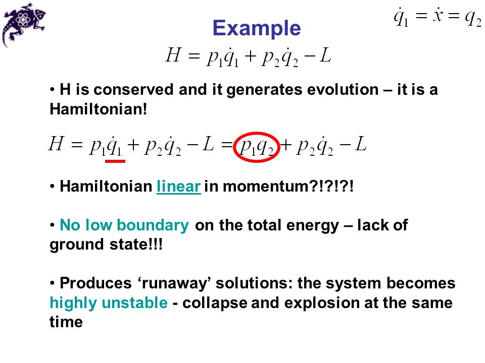 Example H is conserved and it generates evolution – it is a Hamiltonian! Hamiltonian linear in momentum ! ! !