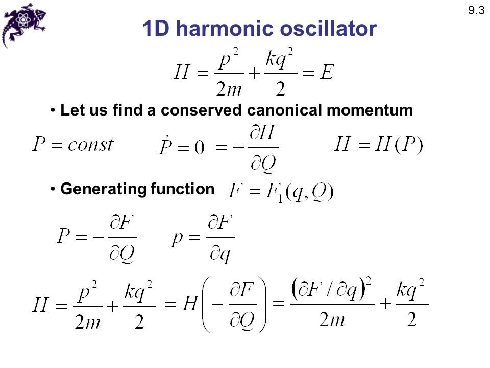 1D harmonic oscillator Let us find a conserved canonical momentum