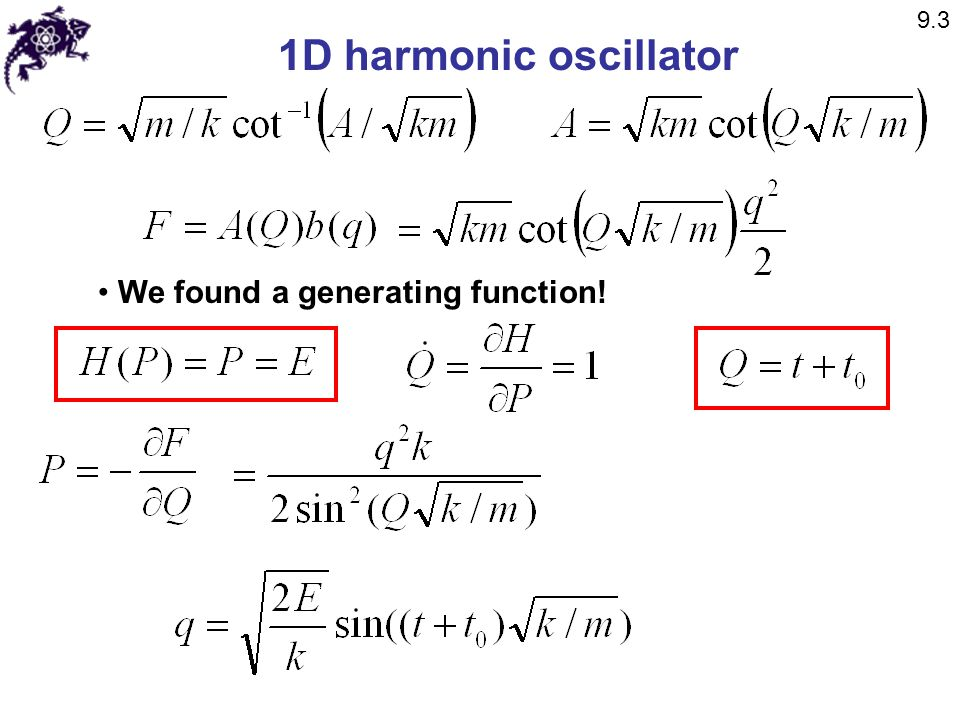 9.3 1D harmonic oscillator We found a generating function!