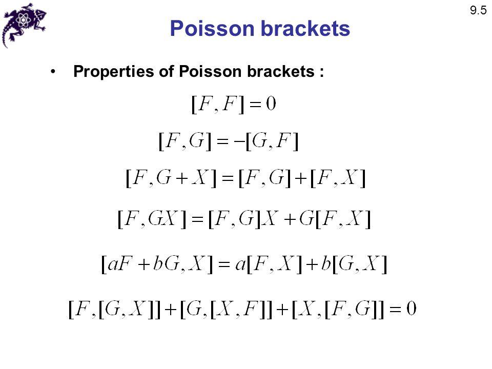 9.5 Poisson brackets Properties of Poisson brackets :