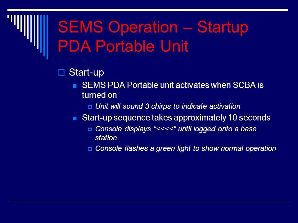 SEMS Operation – Startup PDA Portable Unit